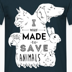 Made to save animals T-Shirts