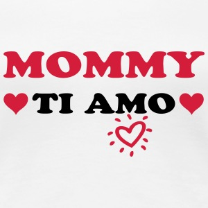 Mommy ti amo Tee shirts - T-shirt Premium Femme