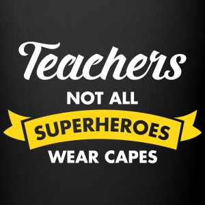 Teacher - Not All Superheroes Wear Capes Bouteilles et Tasses - Tasse en couleur