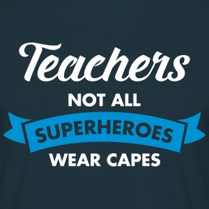Teacher - Not All Superheroes Wear Capes Koszulki - Koszulka męska