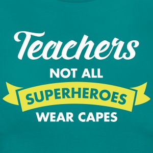 Teacher - Not All Superheroes Wear Capes Camisetas - Camiseta mujer