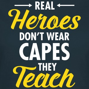 Real Heroes Don\'t Wear Capes - They Teach Koszulki - Koszulka damska