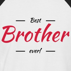 Best brother ever T-shirts