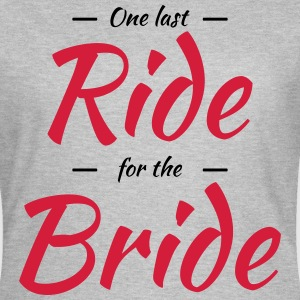 One last ride for the bride Camisetas - Camiseta mujer