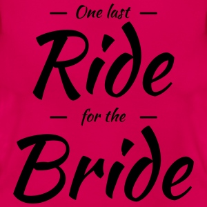 One last ride for the bride T-shirts - Vrouwen T-shirt