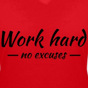 Work hard - no excuses Tee shirts - T-shirt col V Femme
