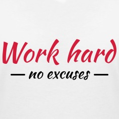 Work hard - no excuses T-Shirts
