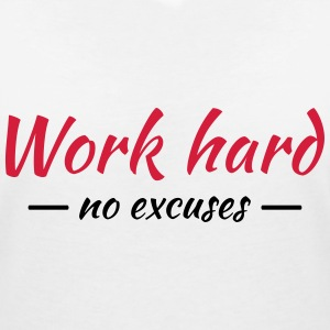 Work hard - no excuses Camisetas - Camiseta con escote en pico mujer
