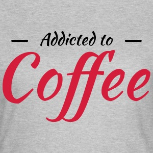 Addicted to coffee T-Shirts - Frauen T-Shirt