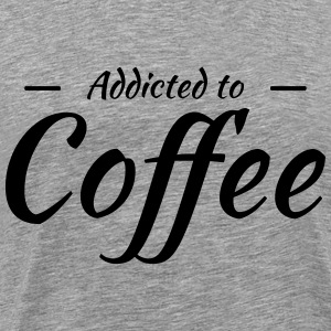 Addicted to coffee Tee shirts - T-shirt Premium Homme