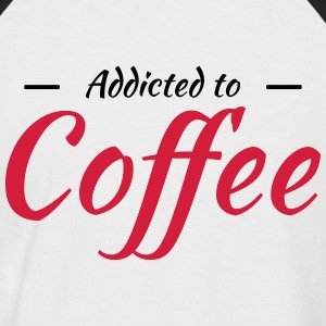 Addicted to coffee T-Shirts - Men's Baseball T-Shirt