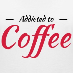 Addicted to coffee T-Shirts
