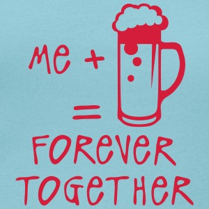 me beer forever together alcool T-Shirts - Frauen T-Shirt mit U-Ausschnitt