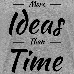 More ideas than time T-skjorter - Premium T-skjorte for menn