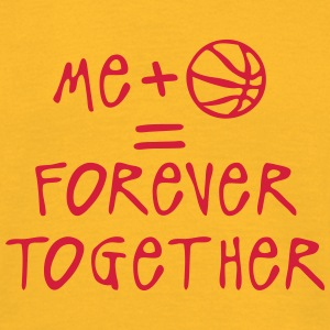 me more basketball forever together quote T-Shirts - Men's T-Shirt