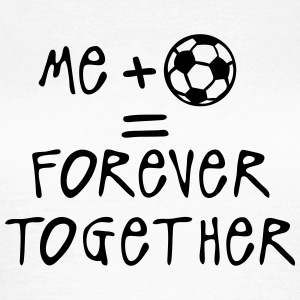 me plus fútbol forever together ballon Camisetas - Camiseta mujer