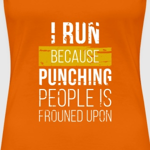 Run, not punching people T-Shirts - Women's Premium T-Shirt