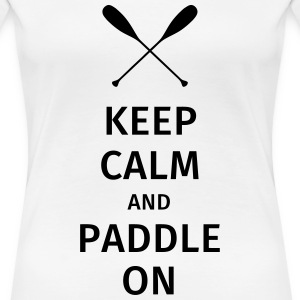 Keep Calm and Paddle on Magliette - Maglietta Premium da donna