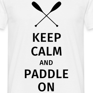 Keep Calm and Paddle on T-shirts - T-shirt herr