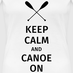 Keep Calm and Canoe on T-shirts - Dame premium T-shirt