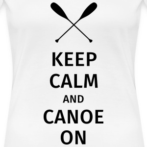 Keep Calm and Canoe on Koszulki - Koszulka damska Premium