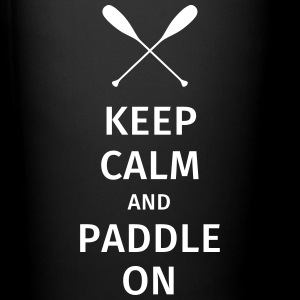Keep Calm and Paddle on Tassen & Zubehör - Tasse einfarbig
