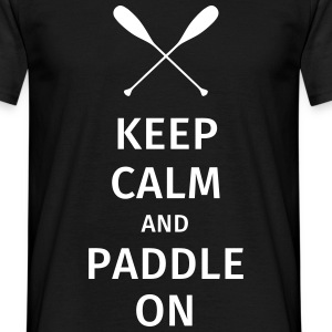 Keep Calm and Paddle on T-Shirts - Männer T-Shirt