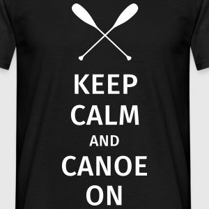 Keep Calm and Canoe on Magliette - Maglietta da uomo