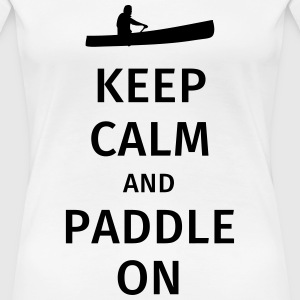 Keep Calm and Paddle on T-shirts - Dame premium T-shirt