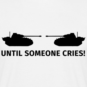 Until Someone Cries T-shirts - T-shirt herr