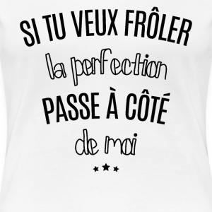 Perfection - T-shirt Premium Femme