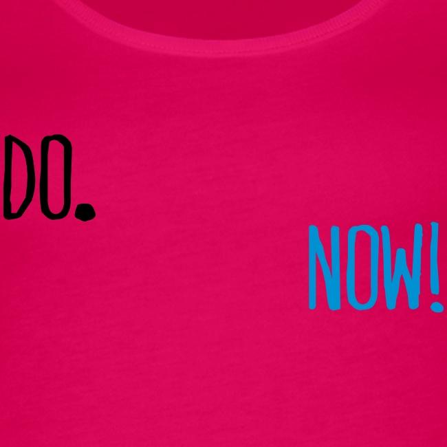 "Damen Premium Top ""Do Now!"""