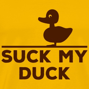suck my duck dick Ente Statement Spruch T-Shirts - Men's Premium T-Shirt