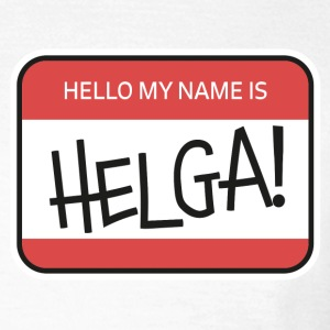 My name is HELGA! T-Shirts - Frauen T-Shirt