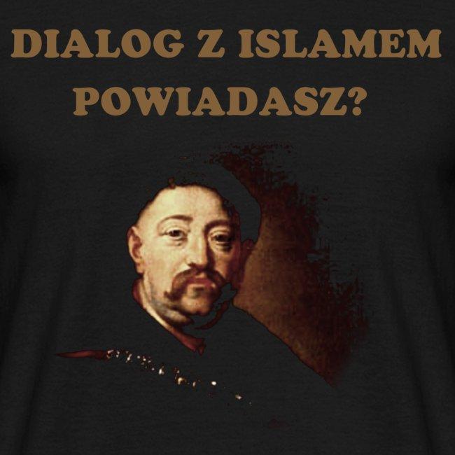 Dialog z islamem powiadasz?