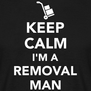 Keep calm I'm removal man T-Shirts - Männer T-Shirt