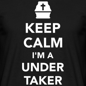 Keep calm I'm a Undertaker T-Shirts - Männer T-Shirt