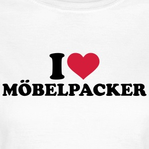 I love Möbelpacker T-Shirts - Frauen T-Shirt