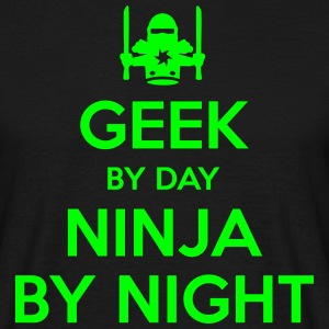 GEEK BY DAY, NINJA BY NIGHT - Men's T-Shirt