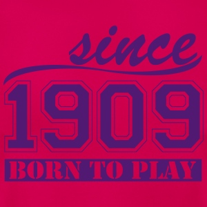 since 1909 Born To  T-Shirts - Frauen T-Shirt