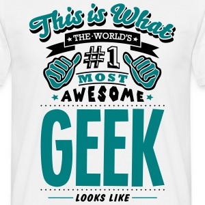 THIS IS WHAT THE WORLD'S NO.1 MOST AWESOME GEEK... - Men's T-Shirt