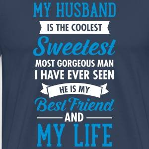 My Husband Is The Sweetest... Camisetas - Camiseta premium hombre