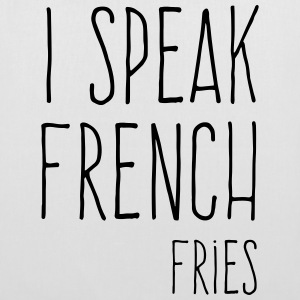 Speak French Fries Funny Quote Tassen & rugzakken - Tas van stof