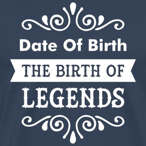 (Date Of Birth) The Birth Of Legends T-shirts - Mannen Premium T-shirt