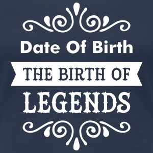 (Date Of Birth) The Birth Of Legends Tee shirts - T-shirt Premium Femme