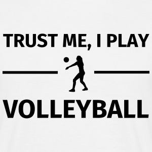 Trust Me I Play Volleyball Camisetas - Camiseta hombre