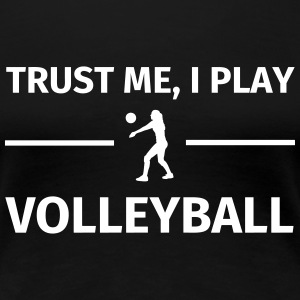 Trust Me I Play Volleyball T-shirts - Dame premium T-shirt