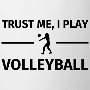 Trust Me I Play Volleyball Bouteilles et Tasses - Tasse