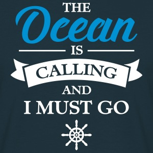 The Ocean Is Calling And I Must Go T-Shirts - Men's T-Shirt