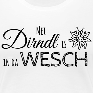 Mei Dirndl is in da Wesch - Frauen Premium T-Shirt